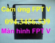 Màn hình FPT, cảm ứng FPT, lcd FPT, màn hình điện thoại FPT, cảm ứng điện thoại FPT