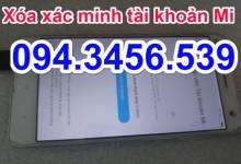 Xóa tài khoản Xiaomi lấy ngay, xóa xác minh tài khoản Mi, mở khóa kính hoạt tài khoản Mi
