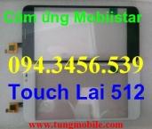 Cảm ứng Mobiistar Touch Lai 512, màn hình cảm ứng Mobiistar toch lai 512