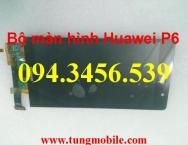 Màn hình Huawei P6, bộ màn hình cảm ứng Huawei P6, lcd huawei P6, sửa huawei P6, lcd + touch P6