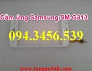 Cảm ứng Samsung SM-G313, touch samsung G313, kính cảm ứng samsung SM-G313,sửa samsung SM-G313