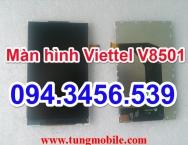 Màn hình Viettel V8501, LCD Viettel V8501, thay màn hình cảm ứng Viettel V8501, sửa lỗi viettel