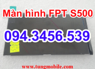Màn hình FPT S500, lcd FPT S500, up rom FPT S500, up firmware FPT S500, sửa lỗi FPT S500