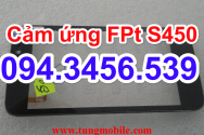 Cảm ứng FPT S450, touch FPT S450, up rom FPT S450, up firmware FPT S450, sửa lỗi FPT S450,