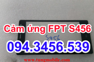Cảm ứng FPT S456, touch FPT S456, up rom FPT S456, up firmware FPT S456, sửa lỗi FPT S456