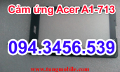 Cảm ứng Acer Iconia A1-713, cảm ứng Acer A1, cảm ứng Acer A1-713, cảm ứng Acer Iconia A1-713