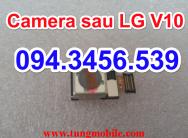 Camera LG V10, thay camera lg v10, thay camera sau v10, thay camera trước LG V10