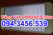 Up rom tiếng Việt OPPO A57, phần mềm tiếng Việt OPPO A57, chạy phần mềm tiếng Việt OPPO A57