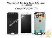 Thay màn hình Sam Sung Galaxy S5 chính hãng
