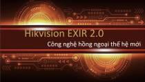 HIKVISION EXIR 2.0 - Công nghệ hồng ngoại thế hệ mới cho camera