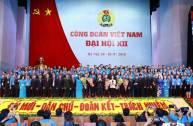 Khai mạc ngày hội lớn của giai cấp công nhân Việt Nam - Đại hội Công Đoàn XII nhiệm kỳ 2018-2023