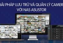 Giải pháp quản lý và lưu trữ camera với NAS