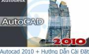 AutoCAD 2010 Full + Hướng Dẫn Cài Đặt