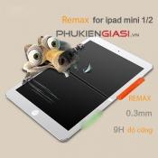 Miếng dán cường lực iPad mini / iPad mini 2 Remax 0.3mm