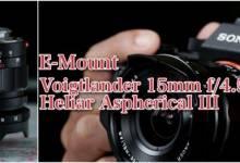Trên tay ống kính Voigtländer 15mm Heliar f/4.5 III: E-Mount, Góc siêu rộng, không méo, chất lượng