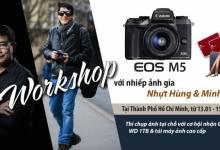 [Workshop] Trải nghiệm Canon EOS M5 cùng Ngọc Camera
