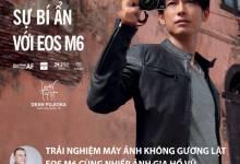 [Workshop] Khám phá sự bí ẩn của Canon EOS M6 cùng Ngọc Camera