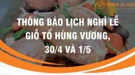 Thông báo Lịch Nghỉ Lễ Giỗ Tổ Hùng Vương , Lễ 30/4 và 1/5 năm 2019 của Nguyên Hà Food