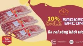 GIẢM GIÁ 10% CHO SMOKED BACON ( BA RỌI XÔNG KHÓI TƯƠI)