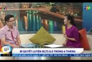 Chia sẻ kinh nghiệm học IELTS_VTV1