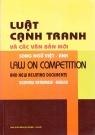 Luật cạnh tranh và các văn bản mới song ngữ Việt - Anh