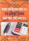 Hướng dẫn kê khai thuế 2014 và quyết toán thuế thu nhập doanh nghiệp thuế thu nhập cá nhân 2013