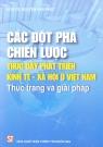 Các đột phá chiến lược thúc đẩy phát triển kinh tế - xã hội ở Việt Nam thực trạng và giải pháp