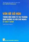 Vấn đề sở hữu trong nền kinh tế thị trường định hướng xã hội chủ nghĩa ở Việt Nam