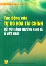 Tác động của tự do hóa tài chính đối với tăng trưởng kinh tế ở Việt Nam