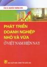 Phát triển doanh nghiệp nhỏ và vừa ở Việt Nam hiện nay