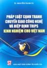 Pháp luật cạnh tranh chuyển giao công nghệ và hiệp định Trips Kinh nghiệm cho Việt Nam (Tạm hết)