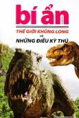 Bí ẩn thế giới khủng long và những điều ký thú
