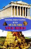 Những hiện tượng bí ẩn về các nền văn minh