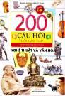 200 câu hỏi & lời giải đáp nghệ thuật và văn hóa