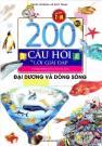 200 câu hỏi & lời giải đáp đại dương và dòng sông