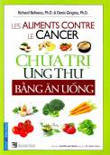 Chữa trị ung thư bằng ăn uống