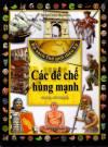 Bộ sách thế giới diệu kỳ - Tập 4 : Các đế chế hùng mạnh