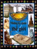 Bộ sách thế giới diệu kỳ - Tập 1 : Những kỳ quan Thế giới