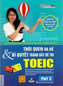 Thói quen ra đề & bí quyết tránh bẫy đề thi Toeic