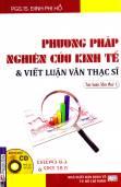 Phương pháp nghiên cứu kinh tế và viết luận văn thạc sĩ (TB lần thứ 1) có kèm CD