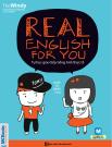 Real English for you – tự học tiếng anh thực tế