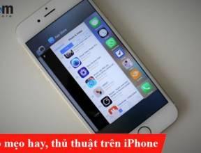 Một số mẹo hay, thủ thuật trên iPhone có thể bạn chưa biết