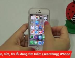Khắc phục, sửa, fix lỗi đang tìm kiếm (searching) iPhone