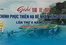 """Giải đua xe đạp """"Chinh phục Thiên hạ Đệ nhất Hùng quan""""  lần thứ 2 năm 2017"""