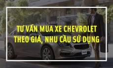 Tu-van-Tu-van-mua-xe-Chevrolet-theo-so-tien-nhu-cau-su-dung