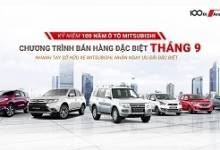 Giá xe Mitsubishi, ưu đãi đặc biệt tháng 9, kỉ niệm 100 năm Mitsubishi