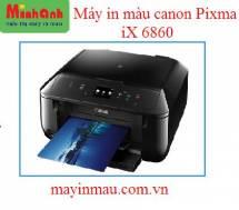 MÁY IN PHUN MÀU CANON PIXMA IX 6860 - Lắp dẫn bình 750ml + chip hãng.
