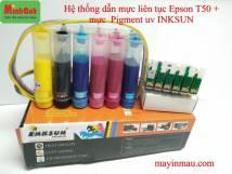 HỆ THỐNG DẪN MỰC LIÊN TỤC EPSON T50 + MỰC PIGMENT UV INKSUN + CHIP