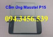 Cảm ứng Masstel p15, touch masstel p15