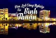 Đèn led công nghiệp tại Bình Thuận